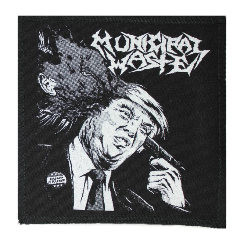 Municipal Waste Trump Walls of Death Cloth Patch 1